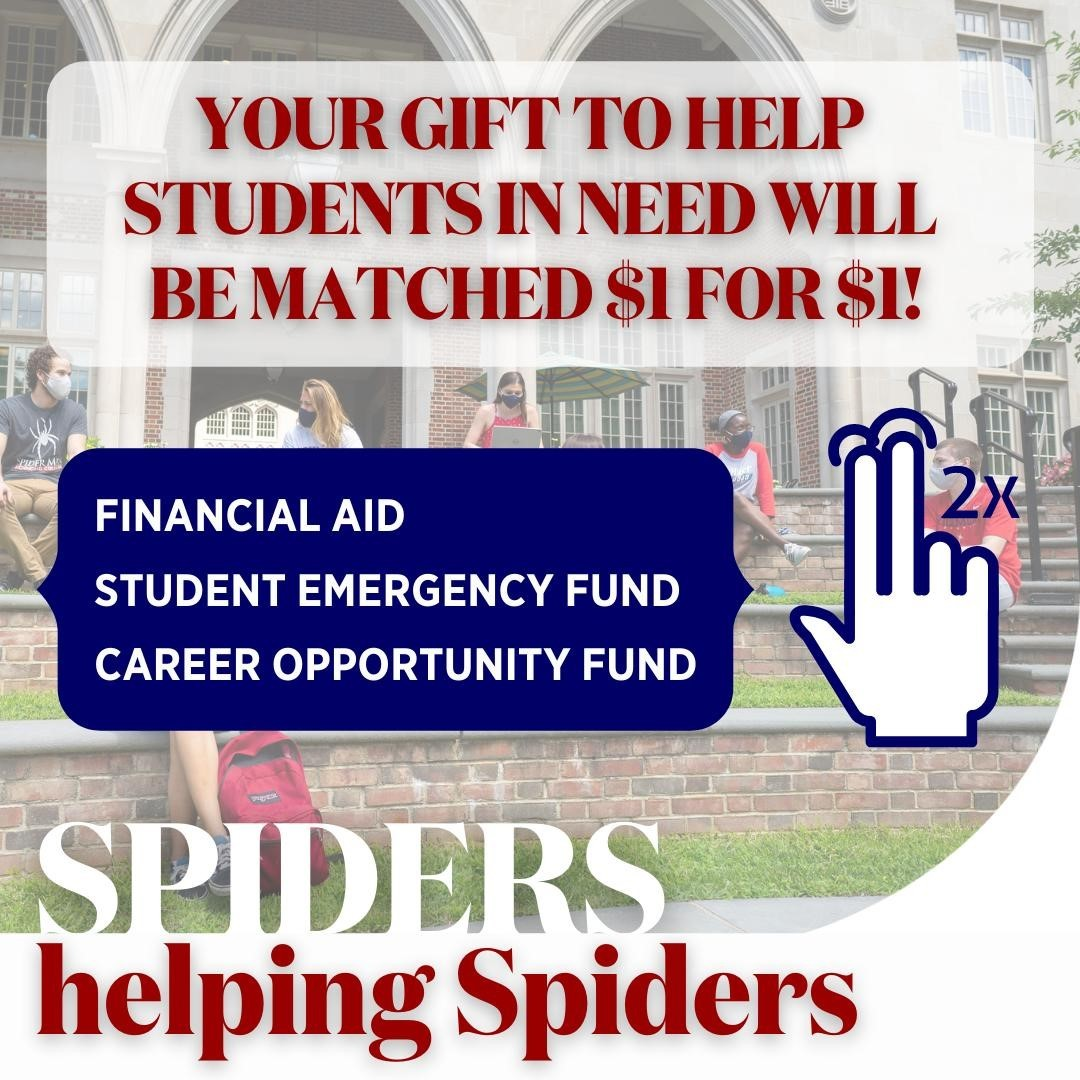 Student need is even greater this year due to COVID-19. During #SpidersHelpingSpiders, you can take advantage of three generous matches that will directly impact students who are dealing with unforeseen expenses.   Visit the link in bio to support your fellow Spiders.